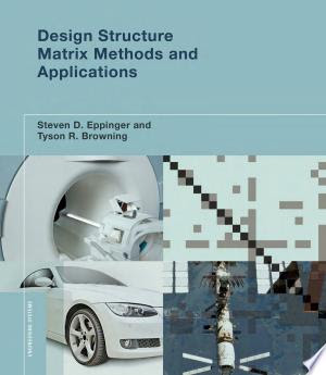 Design Structure Matrix Methods and Applications PDF, ePub