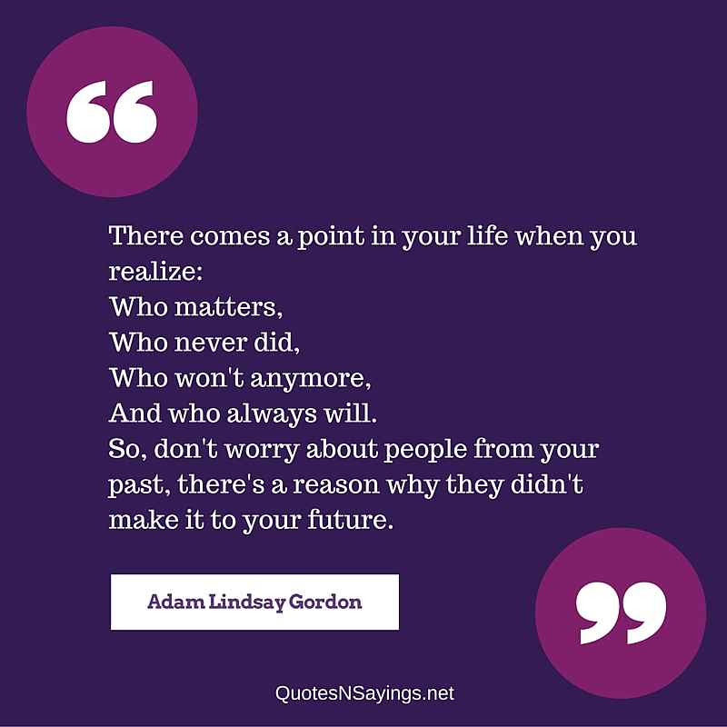 Adam Lindsay Gordon Quote There Comes A Point In Your Life