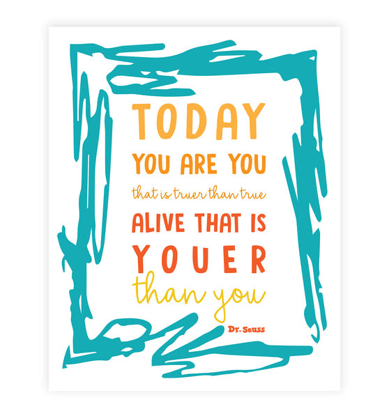 Print Or Canvas Dr Seuss Today You Are You That Is Truer Than True