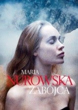 Zabójca - Maria Nurowska