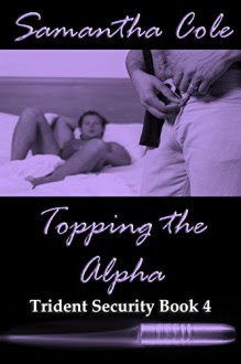 Topping the Alpha: Trident Security Series - Samantha Cole