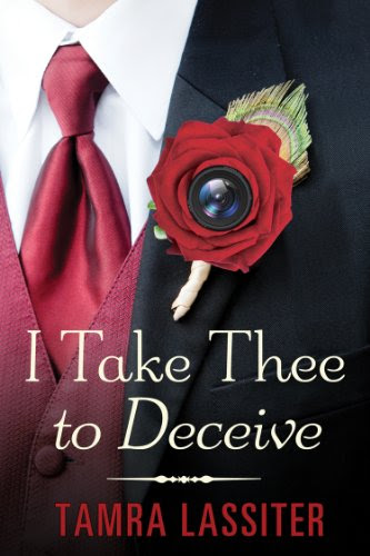 I Take Thee to Deceive by Tamra Lassiter