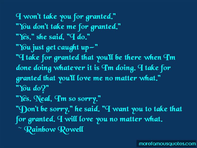 Dont Take Me For Granted Quotes Top 3 Quotes About Dont Take Me