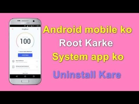 Android Mobile Ko Root Karke System App Ko Uninstall Kaise Kare Puri Jankari