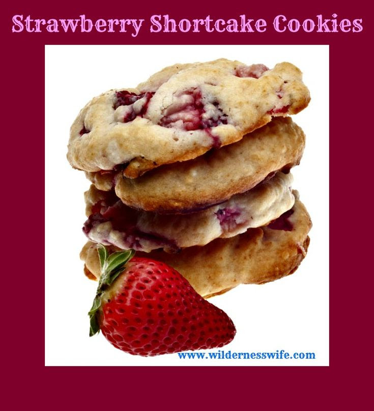 Strawberry Shortcake Cookies Recipe - The Wilderness Wife - Cooking, crafting & gardening in the North Maine Woods