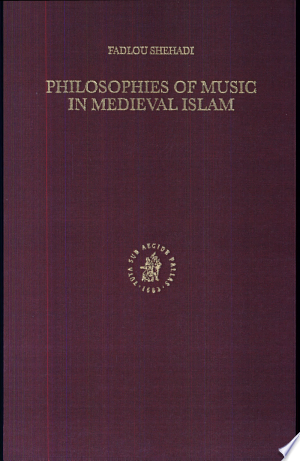 Philosophies of Music in Medieval Islam