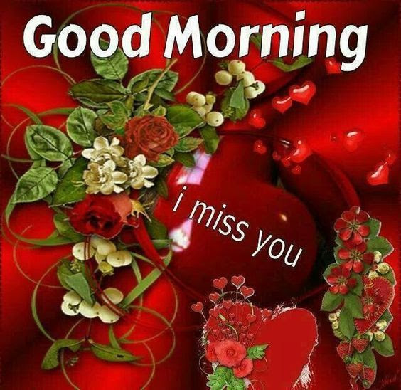 Good Morning I Miss You Pictures Photos And Images For Facebook