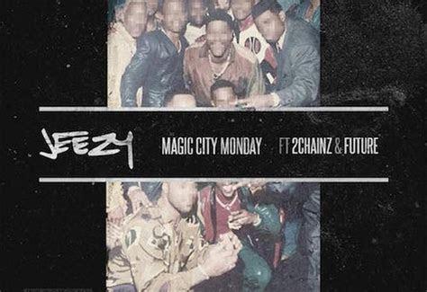 jeezy magic city monday ft  chainz