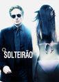 O Solteirão | filmes-netflix.blogspot.com