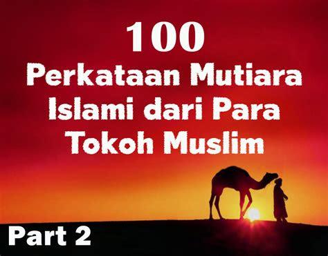 perkataan mutiara islami   tokoh muslim part