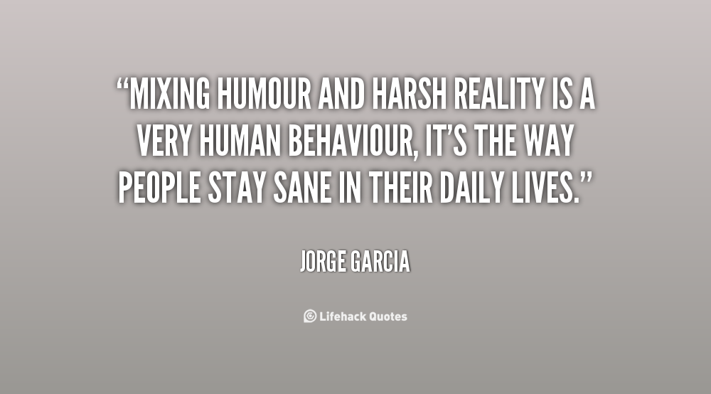 Quotes About Harsh Reality 39 Quotes