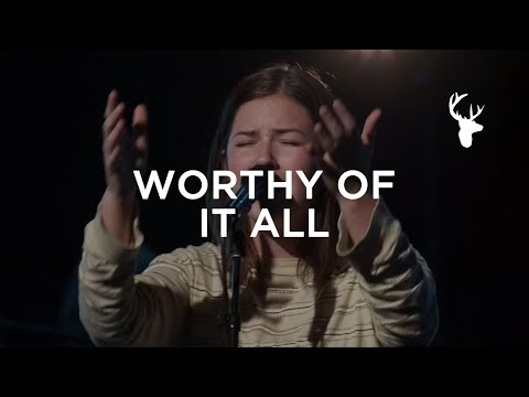 Worthy of It All Lyrics - Josie Buchanan and Morgan Faleolo | Bethel Music