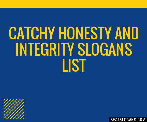 30 Catchy Honesty And Integrity Slogans List Taglines Phrases