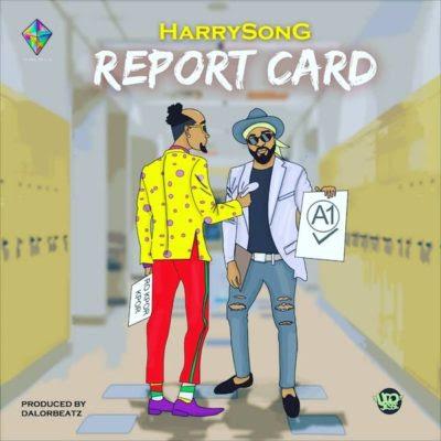 "Harrysong – ""Report Card"""