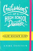 Title: Confessions of a High School Disaster (Chloe Snow's Diary #1), Author: Emma Chastain