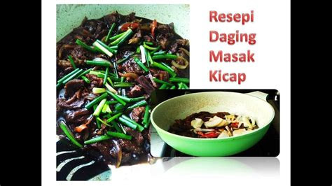 resepi daging masak kicap kaw kaw youtube