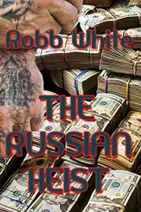 The Russian Heist by Robb White