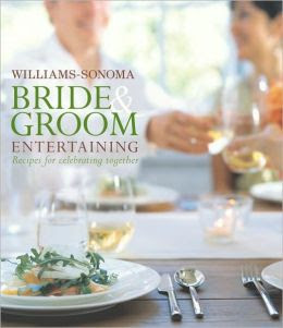 Williams-Sonoma Bride & Groom Entertaining by Brigit Binns ...