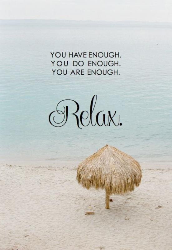 You Have Enough You Do Enough You Are Enough Relax Picture Quotes