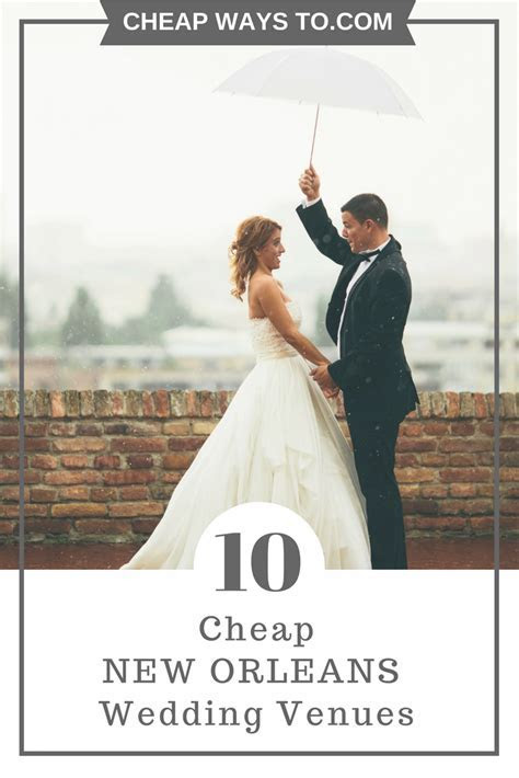 11 Cheap New Orleans Wedding Venues ? Cheap Ways To