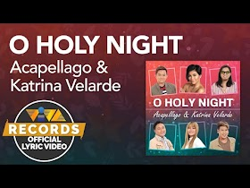 O Holy Night by Acapellago & Katrina Velarde [Official Lyric Video]