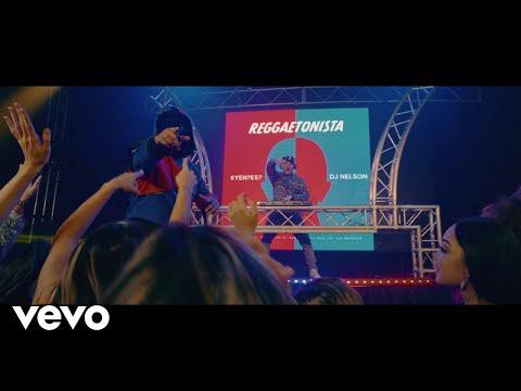 KYENES y DJ Nelson - Reggaetonista