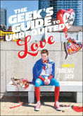 Title: The Geek's Guide to Unrequited Love, Author: Sarvenaz Tash