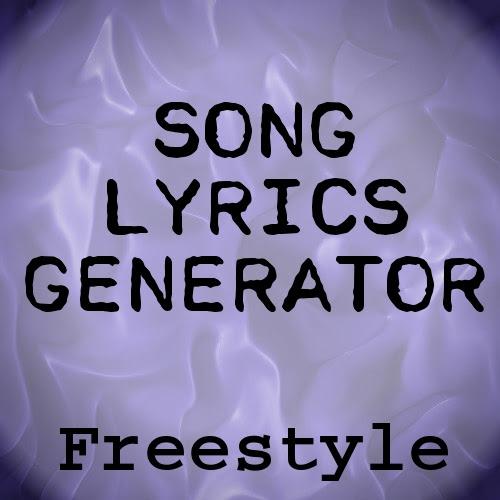Freestyle Song Lyrics Generator