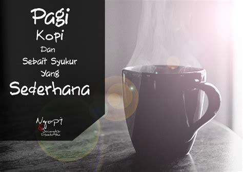 pagi kopi  syukur  sederhana ngopi  secangkir