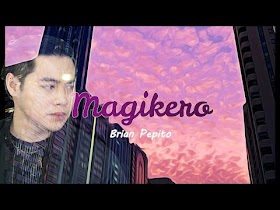 Magikero by Brian Pepito [Official Lyric Video]