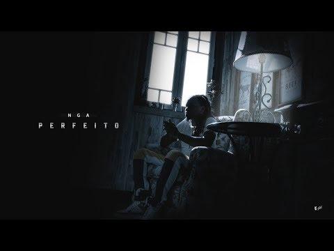 NGA - Perfeito (Video Official)