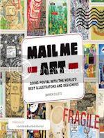 http://www.amazon.com/Mail-Me-Art-Illustrators-Designers-ebook/dp/B009DP5OJU/ref=sr_1_2?s=books&ie=UTF8&qid=1384377903&sr=1-2&keywords=mail+art