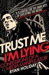 Trust Me, I'm Lying: Confessions of a Media Manipulator