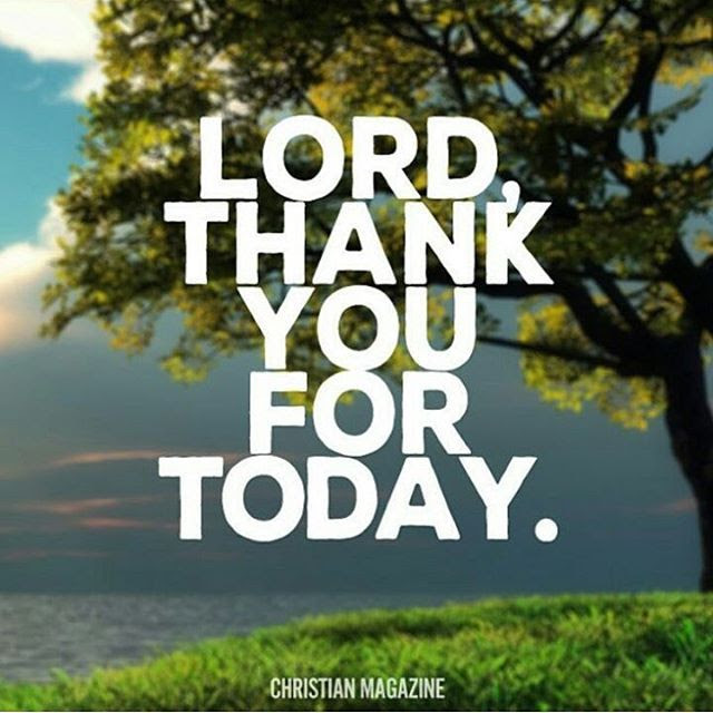 Lord Thank You For Today Pictures Photos And Images For Facebook