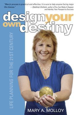 Design Your Own Destiny: Life Planning for the 21st Century