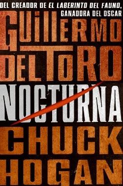 Reseña: Nocturna - Guillermo del Toro, Chuck Hogan