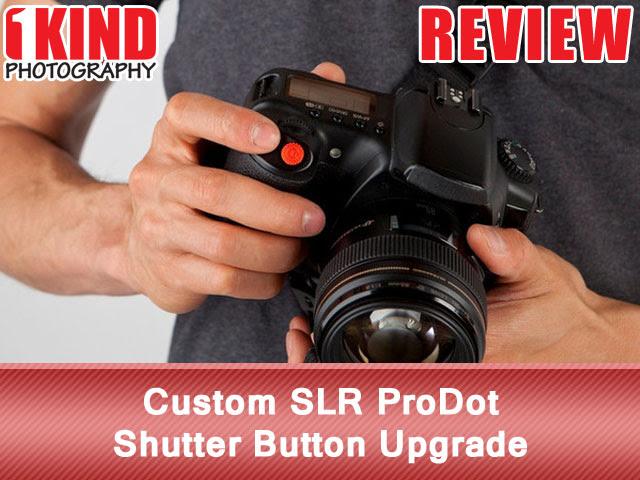 Review: Custom SLR ProDot Shutter Button Upgrade