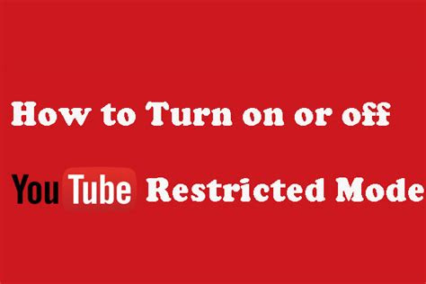 turn    restricted mode  youtube