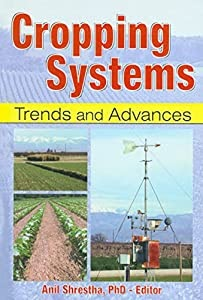 cropping systems Growing crops in the drylands is a risky enterprise for millions of small farms, a business that yields poorly the crop choice depends on each household's objectives, resources and environment.