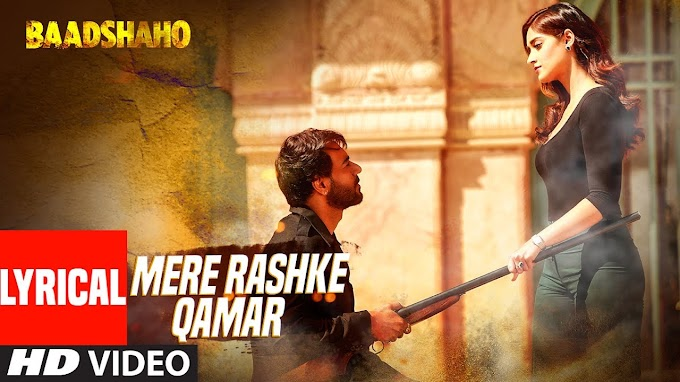 Mere Rasqe Qamar Song Lyrics in English | Rahat Fathe Ali khan | Baadshah