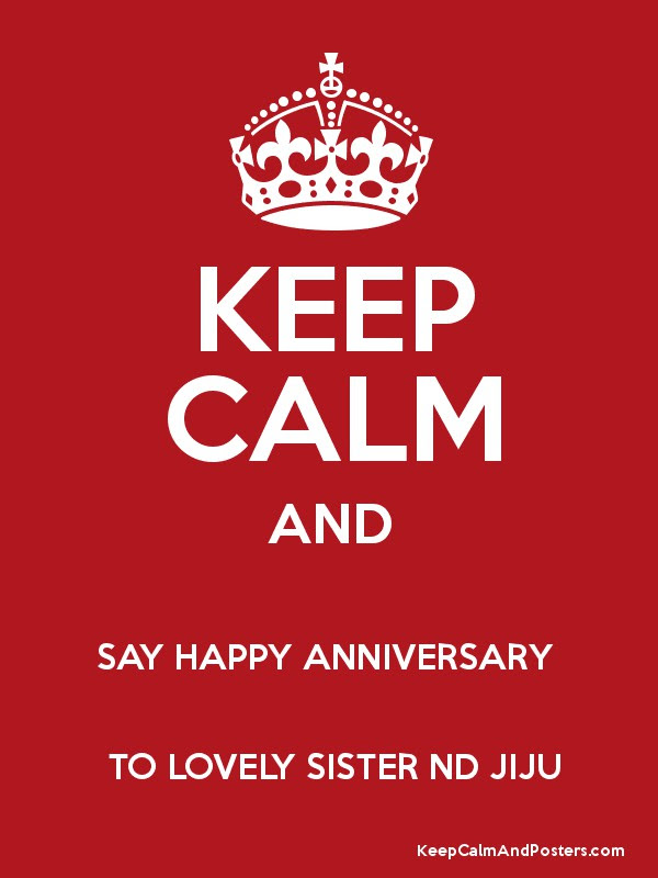 Keep Calm And Say Happy Anniversary To Lovely Sister Nd Jiju Keep