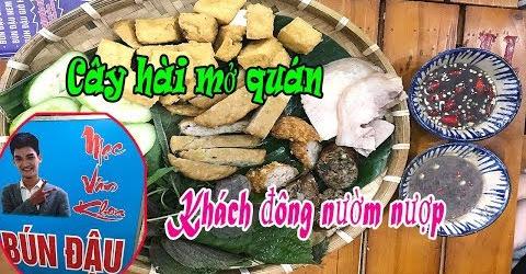 Bạn trẻ đổ xô đi thưởng thức bún đậu mắm tôm của cây hài Mạc Văn Khoa