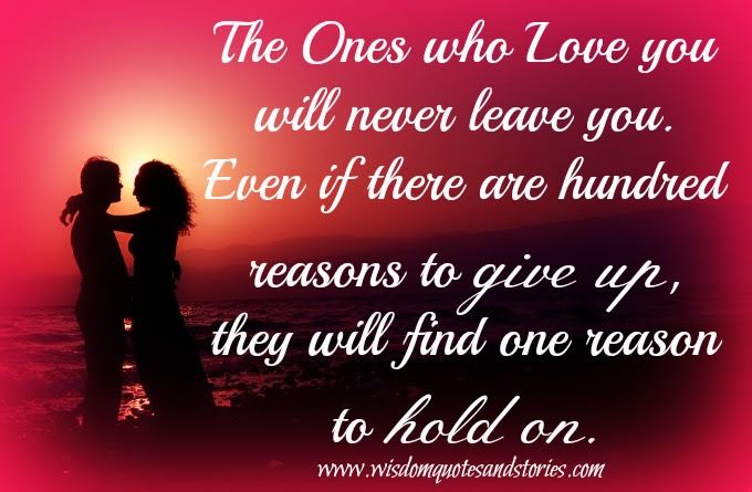The Ones Who Love You Will Never Leave You Wisdom Quotes Stories