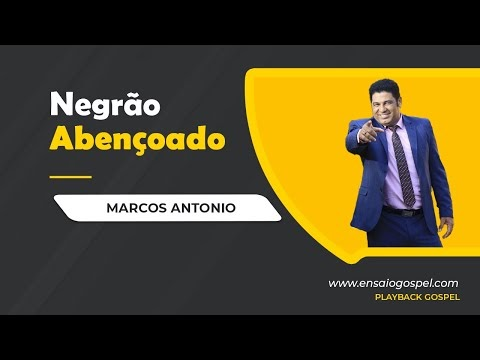 MARCOS ANTONIO NEGRAO ABENCOADO - PLAYBACK E LETRA