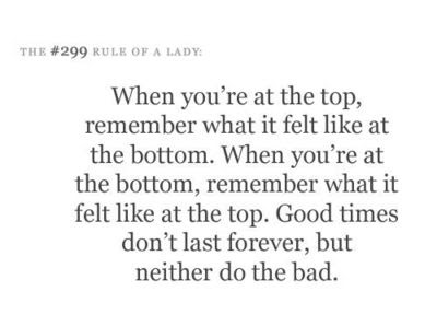 Good Times Dont Last Forever But Neither Do The Bad Inspiring
