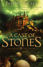 Cast of Stones by Patrick W. Carr