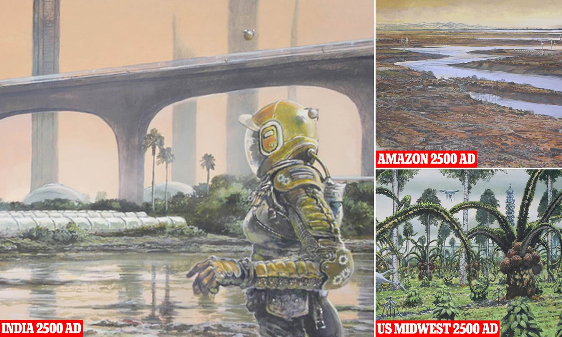 Earth 2500: Shocking images reveal how the Amazon will be barren and India too hot to live in