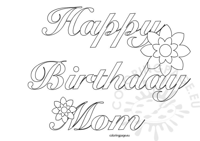 Happy Birthday Mom printable - Coloring Page