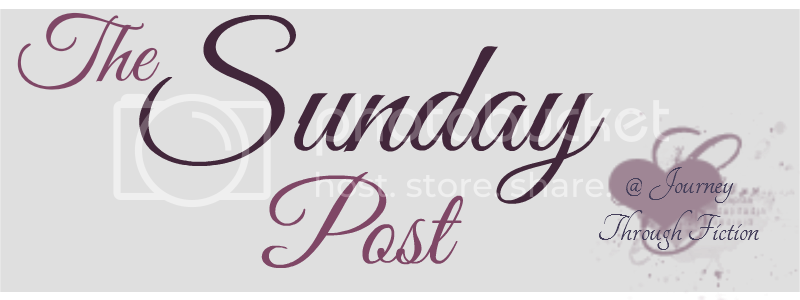 The Sunday Post at Journey Through Fiction blog