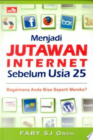 Baca ebook Menjadi Jutawan Internet Sebelum Usia 25 ...